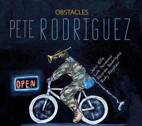 Pete Rodriguez Obstacles Album