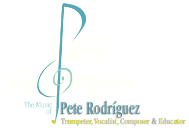 The music of Pete Rodriguez :: Jazz Trumpeter, Vocalist, Composer and Jazz Educator